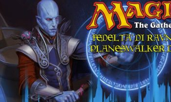 Fedeltà di Ravnica Planeswalker Deck – la Recensione dei Mazzi Tematici di Magic the Gathering